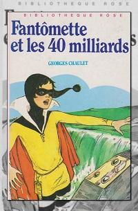 CHAULET Georges – Fantômette et les 40 milliards - Hachette
