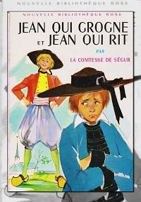 COMTESSE DE SEGUR – Jean qui grogne et Jean qui rit