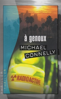 CONNELLY Michael – A genoux – France Loisirs