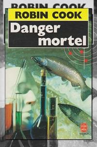 COOK Robin – Danger mortel – Le Livre de Poche