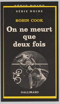 COOK Robin – On ne meurt que deux fois - Gallimard