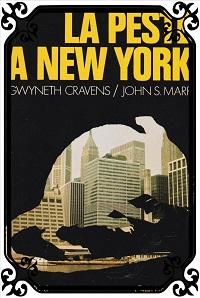 CRAVENS Gwyneth et MARR John S. – La peste à New York