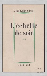 CURTIS Jean-Louis – L'échelle de soie - Julliard