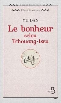 DAN Yu – Le bonheur selon Tchouang-tseu Belfond