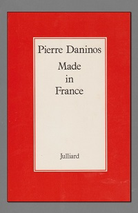 DANINOS Pierre – Made in France - Julliard