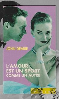 DEARIE John – L'amour est un sport comme les autres – France Loisirs