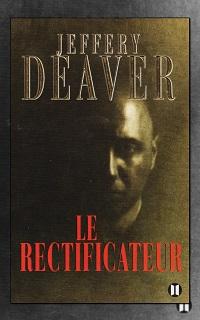 DEAVER Jeffery – Le rectificateur