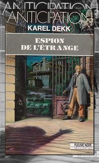 DEKK Karel - Espion de l'étrange