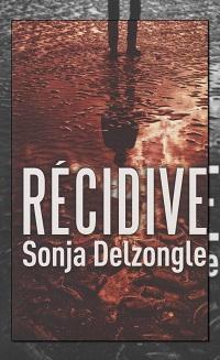 DELZONGLE Sonja – Récidive – France Loisirs