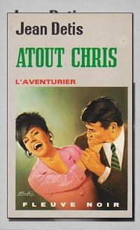 DETIS Jean – Atout Chris, L'aventurier 203 – Fleuve Noir