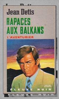 DETIS Jean – Rapaces aux Balkans, L'aventurier 206 – Fleuve Noir