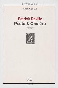 DEVILLE Patrick – Peste & choléra - Seuil