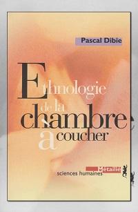 DIBIE Pascal – Ethnologie de la chambre à coucher - Métailié