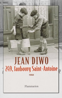 DIWO Jean – 249, faubourg Saint-Antoine - Flammarion