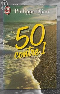 DJIAN Philippe – 50 contre 1 – J'ai lu