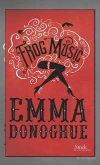 DONOGHUE Emma – Frog Music - Stock