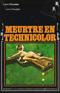 DOUGLAS Larry – Meurtre en technicolor