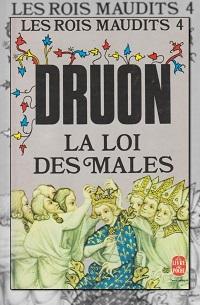 DRUON Maurice – La loi des mâles – Les rois maudits 4 – Le Livre de poche