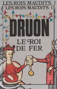 DRUON Maurice – Le roi de fer – Les rois maudits 1 – Le Livre de poche