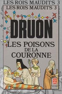 DRUON Maurice – Les poisons de la couronne – Les rois maudits 3 – Le Livre de poche