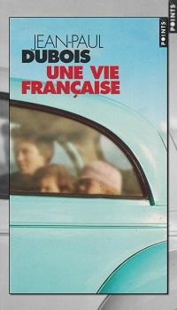 DUBOIS Jean-Paul – Une vie française - Points