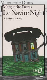 DURAS Marguerite – Le navire Night - Folio