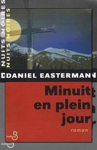 EASTERMAN Daniel – Minuit en plein jour