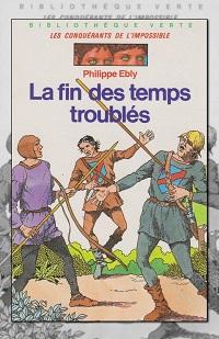 EBLY Philippe – La fin des temps troublés - Hachette