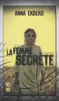 EKBERG Anna – La femme secrète – 10 18