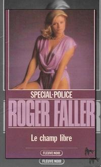 FALLER Roger – La champ libre – Fleuve Noir