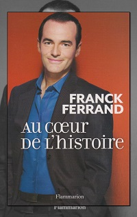 FERRAND Franck – Au cœur de l'histoire - Flammarion
