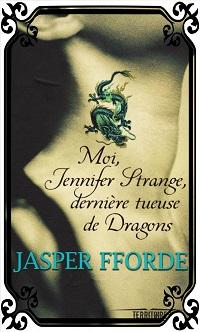 FFORDE Jasper – Moi, Jennifer Strange dernière tueuse de Dragons