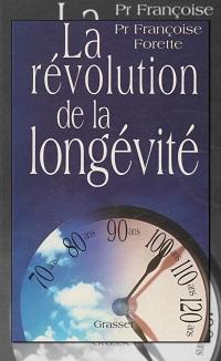 FORETTE Françoise Pr – La révolution de la longévité - Grasset