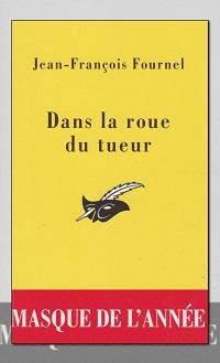 FOURNEL Jean-François – Dans la roue du tueur – Le Masque