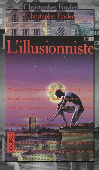 FOWLER Christopher – L'illusionniste - Pocket