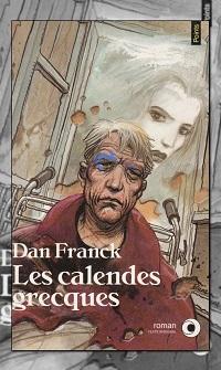 FRANK Dan – Les calendes grecques