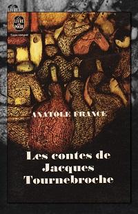 Les contes de Jacques Tournebroche d'Anatole FRANCE – Le livre de poche