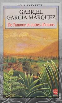 GARCIA MARQUEZ Gabriel – De l'amour et autres démons – Le livre de poche