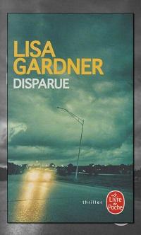 GARDNER Lisa – Disparue – Le Livre de poche