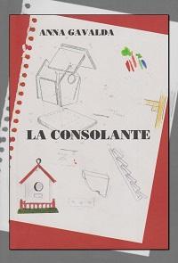 GAVALDA Anna – La consolante – France Loisirs