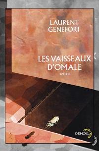 GENEFORT Laurent – Le vaisseau d'Omale
