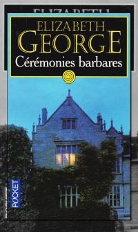 GEORGE Elizabeth – Cérémonies barbares
