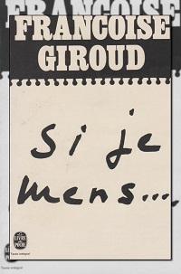 GIROUD Françoise – Si je mens… – Le Livre de poche