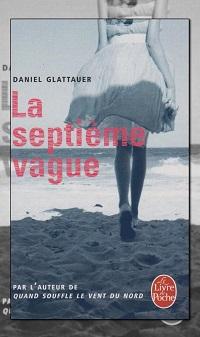 GLATTAUER Daniel – La septième vague – Le Livre de poche