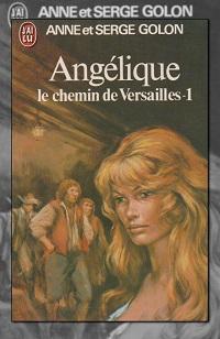 GOLON Anne et Serge – Angélique Le chemin de Versailles 1 – J'ai lu