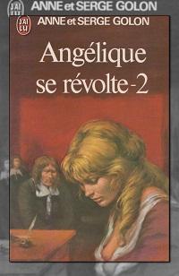 GOLON Anne et Serge – Angélique se révolte 2 – J'ai lu