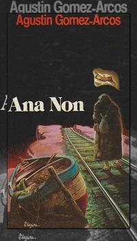 GOMEZ ARCOS Agustin – Ana Non – France Loisirs
