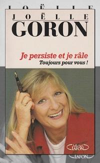 GORON Joëlle – Je persiste et je râle ! – Michel Lafon