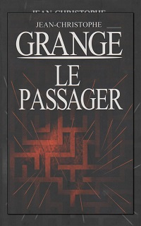 GRANGE Jean-Christophe – Le passager – France Loisirs