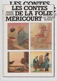 GRIPARI Pierre – Les contes de la folie Méricourt – La Table ronde